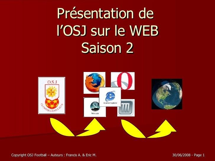 Présentation de  l'OSJ sur le WEB Saison 2