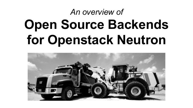 An overview of Open Source Backends for Openstack Neutron