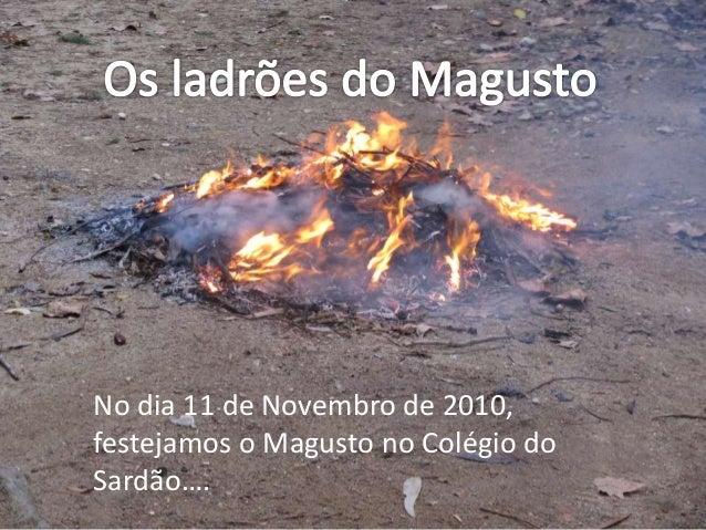 No dia 11 de Novembro de 2010, festejamos o Magusto no Colégio do Sardão….