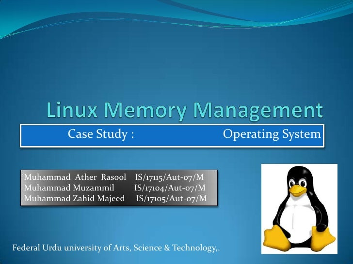 Linux Memory Management<br />Case Study :                            Operating System<br />Muhammad  Ather  Rasool    IS/1...
