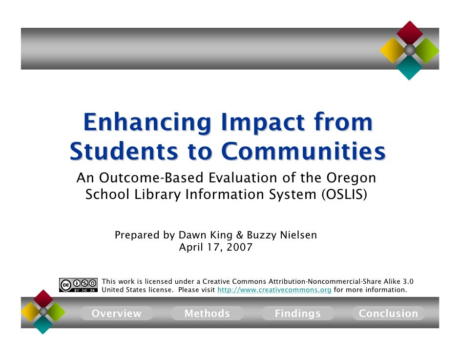 Enhancing Impact from Students to Communities An Outcome-Based Evaluation of the Oregon  School Library Information System...