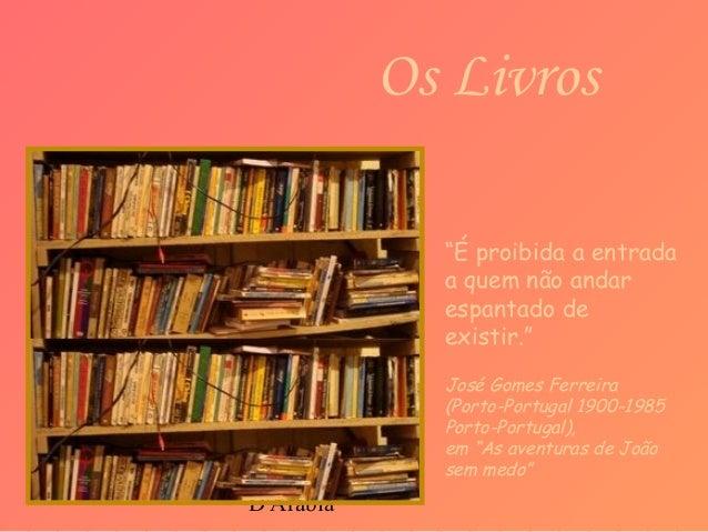 """D'Árabia """"É proibida a entrada a quem não andar espantado de existir."""" José Gomes Ferreira (Porto-Portugal 1900-1985 Porto..."""