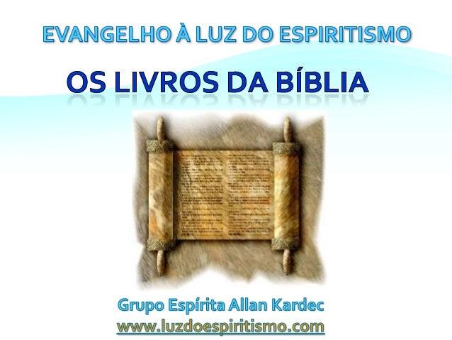 Portanto aBíblia tem:VT NT Total deLivrosPara osJudeus39 - 39Para osCatólicos46 27 73Para osProtestantes39 27 66