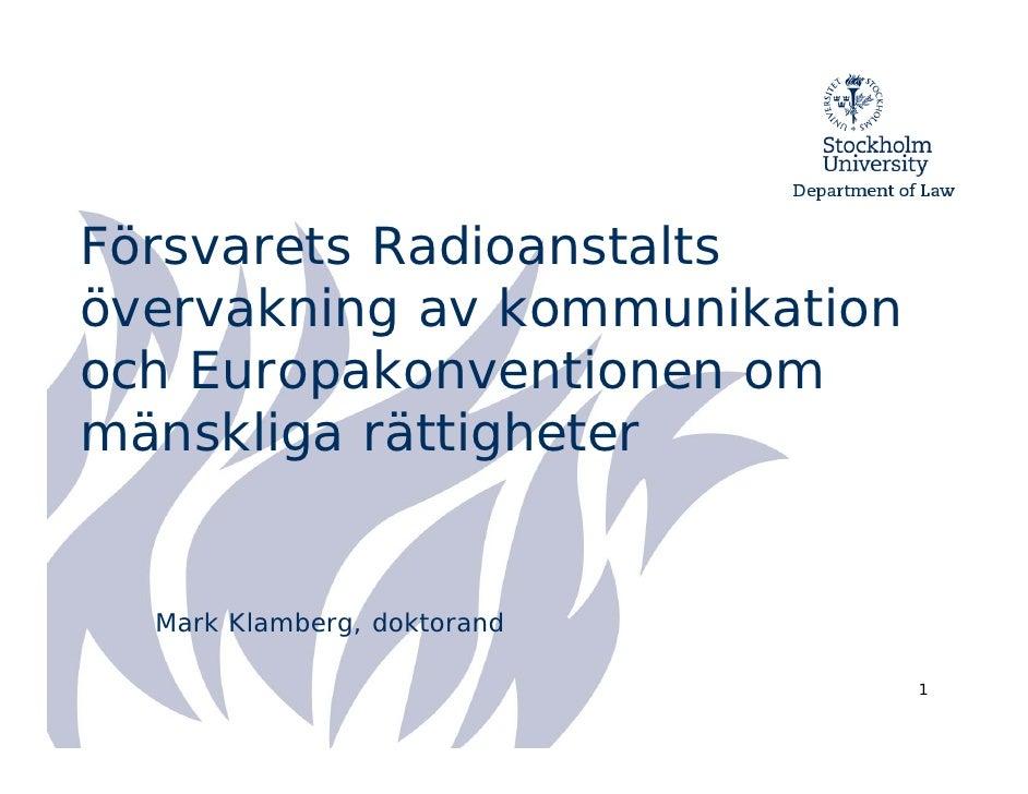 Försvarets Radioanstalts övervakning av kommunikation och Europakonventionen om mänskliga rättigheter     Mark Klamberg, d...