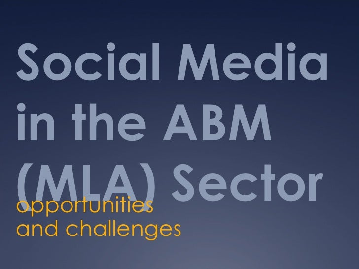 Social Media in the ABM (MLA) Sector opportunities and challenges