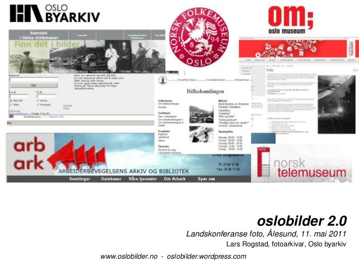 oslobilder  –  flere institusjoner<br />oslobilder 2.0Landskonferanse foto, Ålesund, 11. mai 2011<br />Lars Rogstad, fotoa...