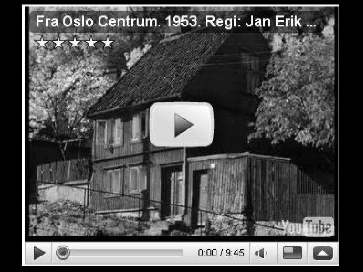 <ul><li>YouTube, blogg og wikipedia </li></ul><ul><li>Oslofilm på brukernes premisser </li></ul><ul><li>Lars Rogstad, Oslo...