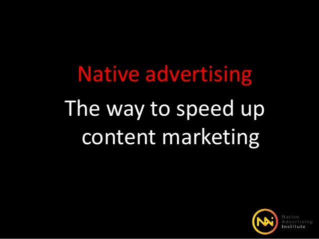 Native advertising The way to speed up content marketing
