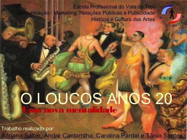 Escola Profissional do Vale do Tejo  Comunicação - Marketing, Relações Públicas e Publicidade  História e Cultura das Arte...