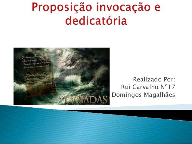 Realizado Por: Rui Carvalho Nº17 Domingos Magalhães