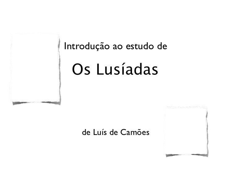 Introdução ao estudo de Os Lusíadas   de Luís de Camões