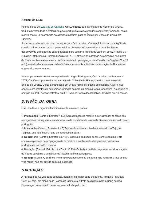 Resumo do Livro: Poema épico de Luís Vaz de Camões, Os Lusíadas, que, à imitação de Homero e Virgílio, traduz em verso tod...