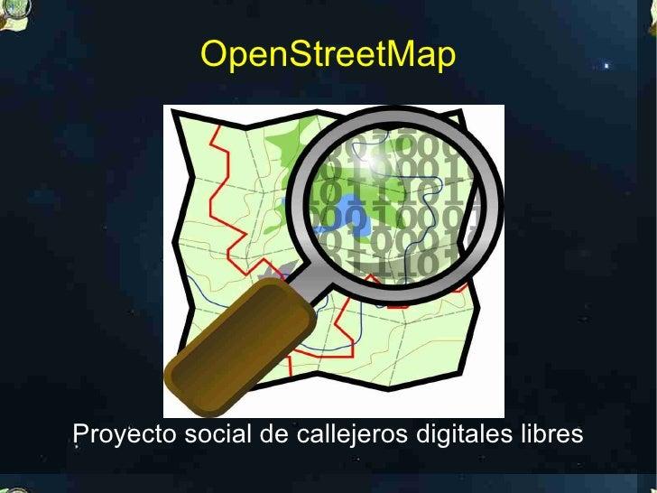 OpenStreetMap     Proyecto social de callejeros digitales libres