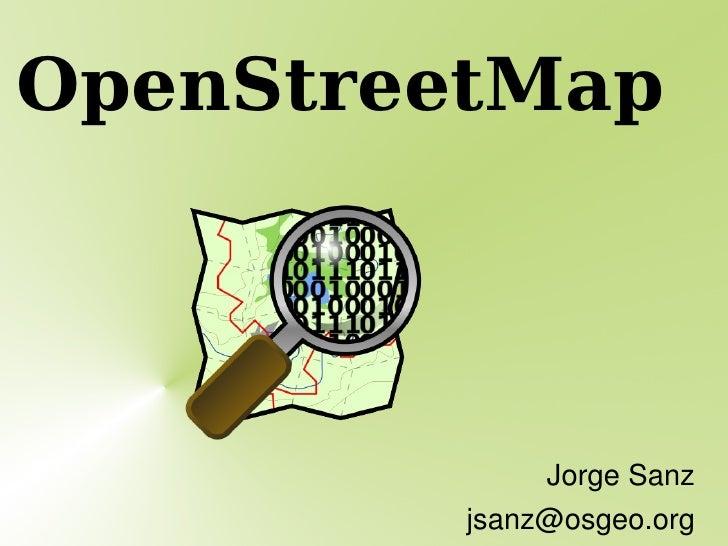 OpenStreetMap Jorge Sanz [email_address]