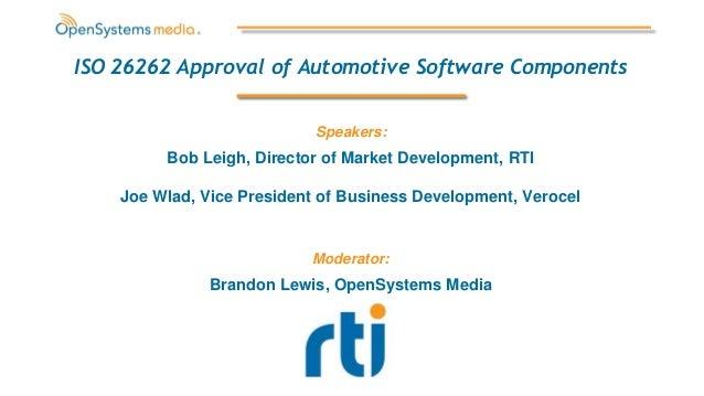 Bob Leigh, Director of Market Development, RTI Joe Wlad, Vice President of Business Development, Verocel ISO 26262 Approva...