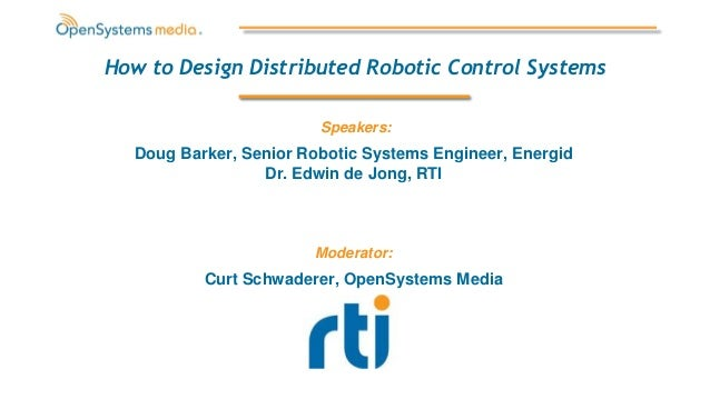 How to design distributed robotic control systems doug barker senior robotic systems engineer energid dr edwin de jong freerunsca Images