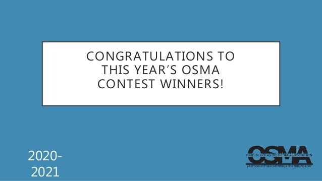 CONGRATULATIONS TO THIS YEAR'S OSMA CONTEST WINNERS! 2020- 2021