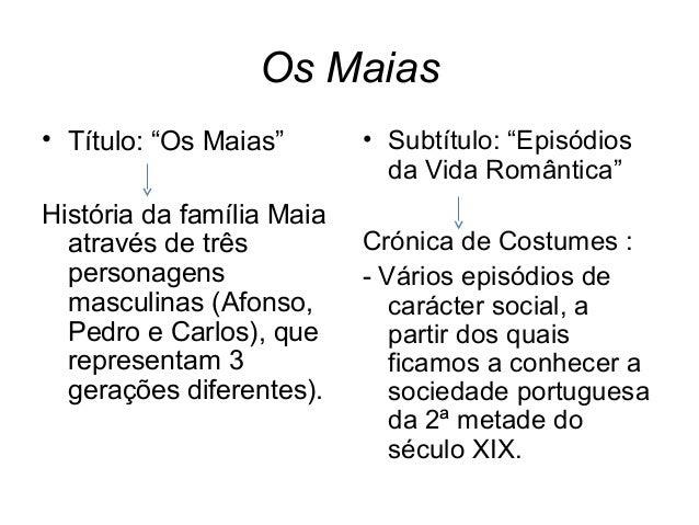 """Os Maias• Título: """"Os Maias""""       • Subtítulo: """"Episódios                             da Vida Romântica""""História da famíl..."""