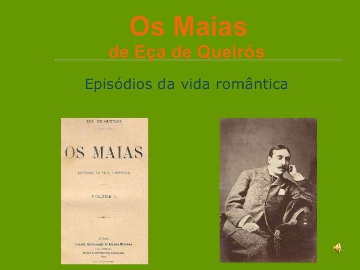 Os Maias de Eça de Queirós   Episódios da vida romântica