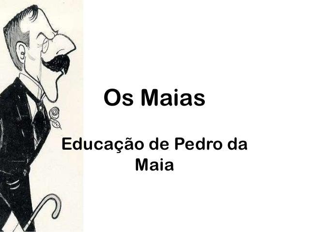 Os Maias Educação de Pedro da Maia