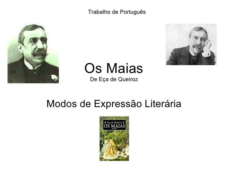 Os Maias De Eça de Queiroz Modos de Expressão Literária Trabalho de Português