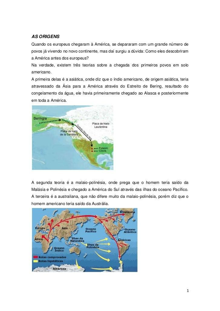 AS ORIGENSQuando os europeus chegaram à América, se depararam com um grande número depovos já vivendo no novo continente, ...