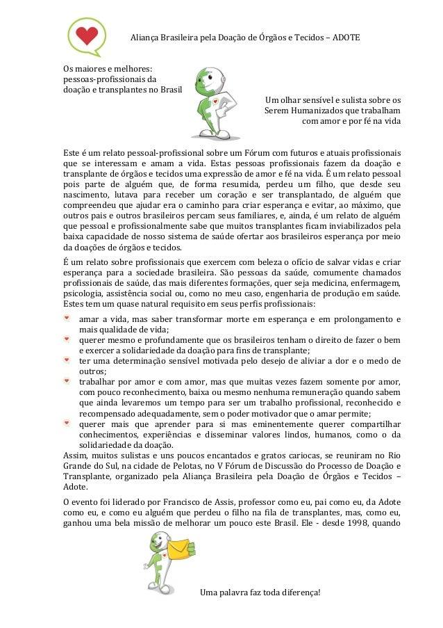 Aliança Brasileira pela Doação de Órgãos e Tecidos – ADOTE                             Os maiore...