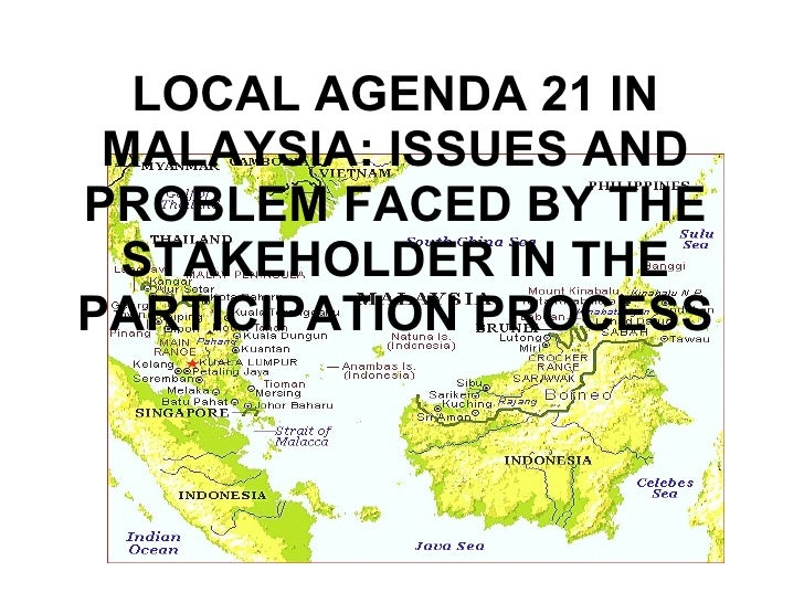 LOCAL AGENDA 21 IN MALAYSIA: ISSUES AND PROBLEM FACED BY THE STAKEHOLDER IN THE PARTICIPATION PROCESS