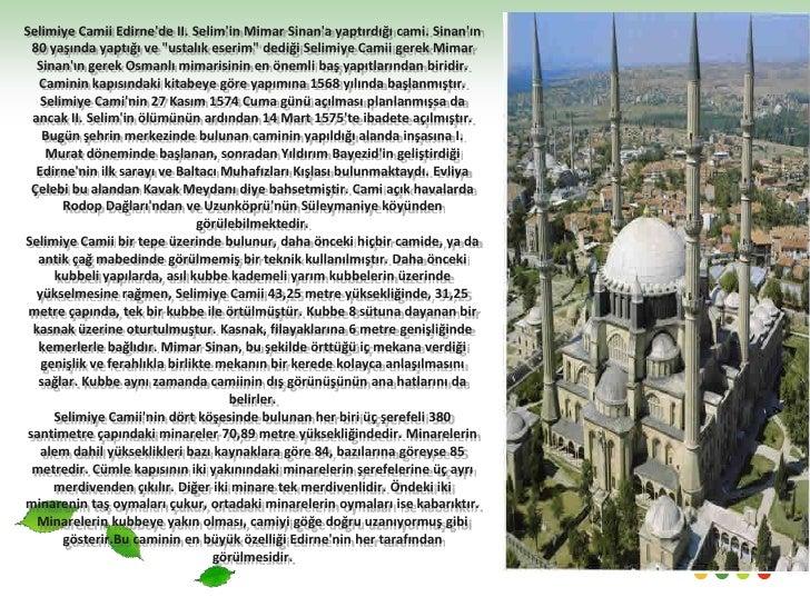 """Selimiye Camii Edirne'de II. Selim'in Mimar Sinan'a yaptırdığı cami. Sinan'ın 80 yaşında yaptığı ve """"ustalık eserim"""" dediğ..."""
