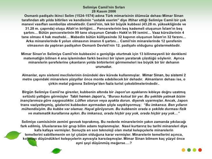 Selimiye Camii'nin Sırları<br />28 Kasım 2006<br />Osmanlı padişahı ikinci Selim (1524-1574) adına Türk mimarisinin ölümsü...
