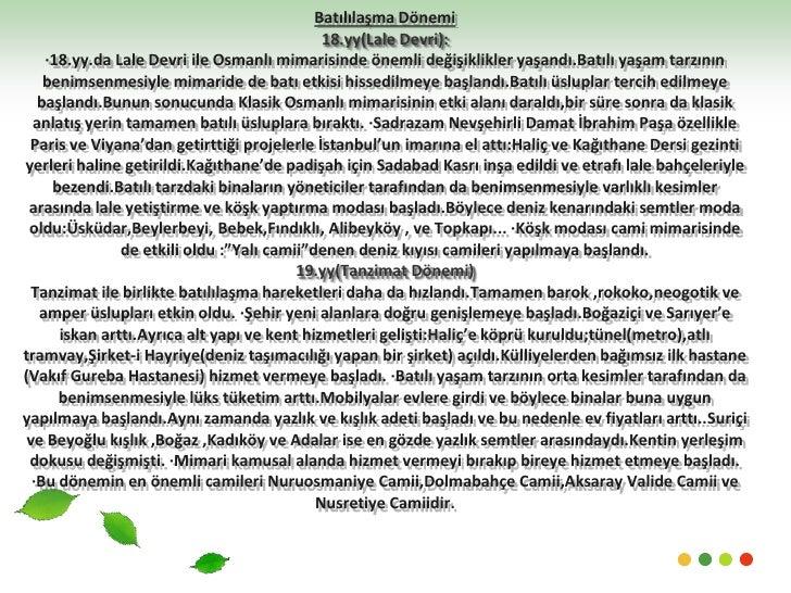 Batılılaşma Dönemi18.yy(Lale Devri):·18.yy.da Lale Devri ile Osmanlı mimarisinde önemli değişiklikler yaşandı.Batılı yaşam...