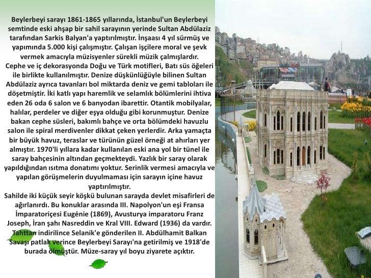 Beylerbeyi sarayı 1861-1865 yıllarında, İstanbul'un Beylerbeyi semtinde eski ahşap bir sahil sarayının yerinde Sultan Abdü...