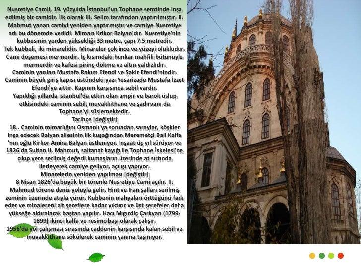 Nusretiye Camii, 19. yüzyılda İstanbul'un Tophane semtinde inşa edilmiş bir camidir. İlk olarak III. Selim tarafından yapt...