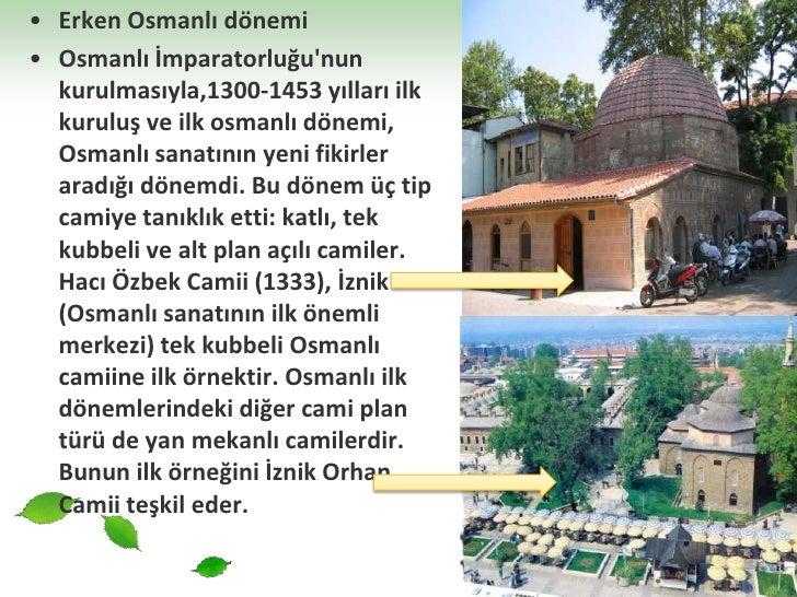 Erken Osmanlı dönemi<br />Osmanlı İmparatorluğu'nun kurulmasıyla,1300-1453 yılları ilk kuruluş ve ilk osmanlı dönemi, Osma...
