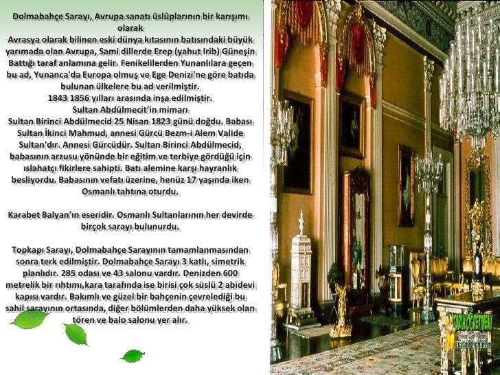 Dolmabahçe Sarayı, Avrupa sanatı üslûplarının bir karışımı olarakAvrasya olarak bilinen eski dünya kıtasının batısındaki b...