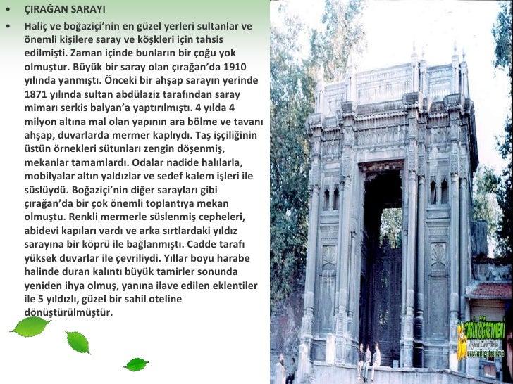 ÇIRAĞAN SARAYI<br />Haliç ve boğaziçi'nin en güzel yerleri sultanlar ve önemli kişilere saray ve köşkleri için tahsis edil...