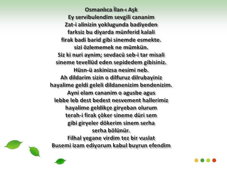 Osmanlıca İlan-ı Aşk Ey servibulendim sevgili cananimZat-i alinizin yoklugunda badiyedenfarksiz bu diyarda münferidkalalif...