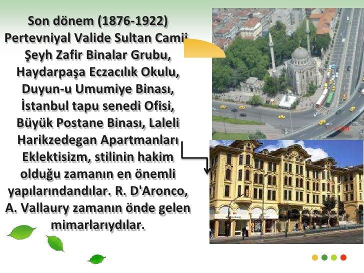 Son dönem (1876-1922) Pertevniyal Valide Sultan Camii, Şeyh Zafir Binalar Grubu, Haydarpaşa Eczacılık Okulu, Duyun-u Umumi...