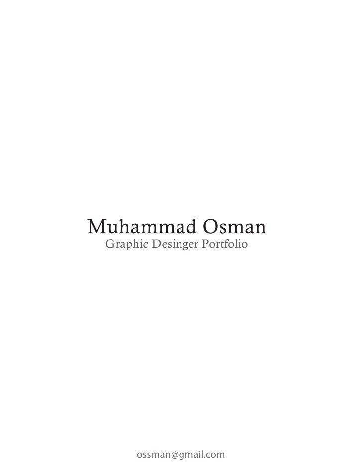 Muhammad Osman Graphic Desinger Portfolio      ossman@gmail.com