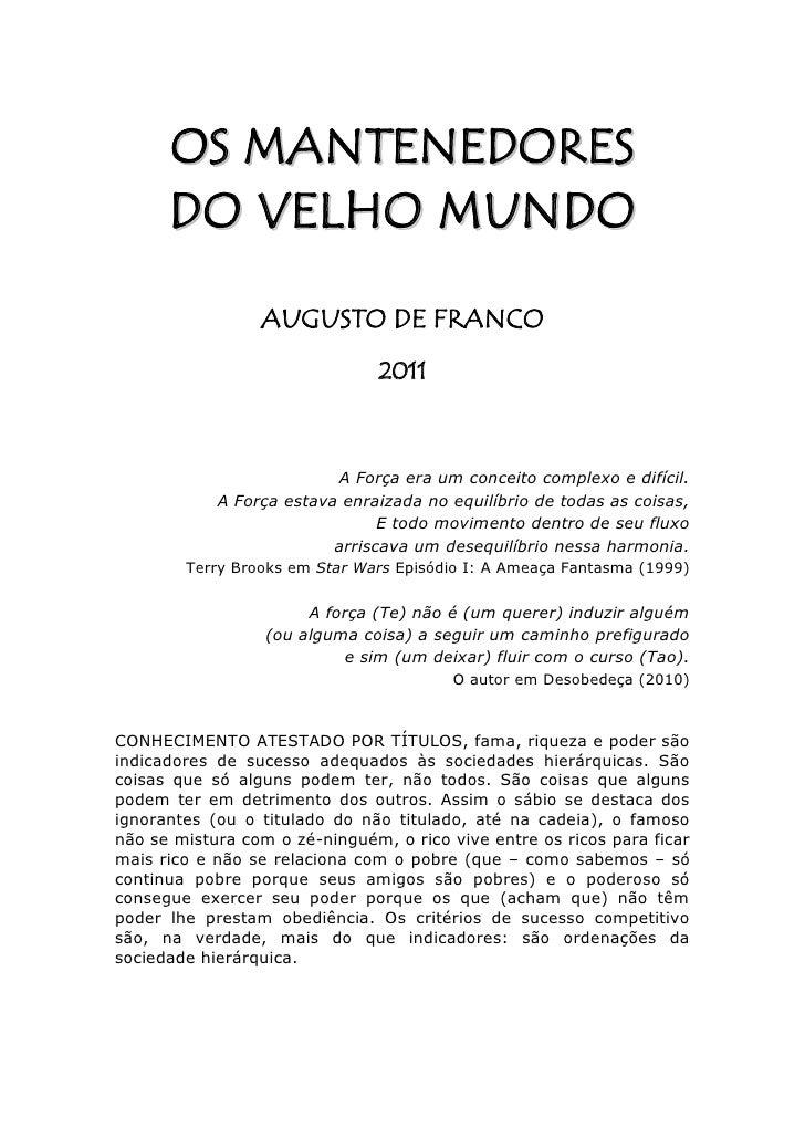 OS M AN T E NED O RES      DO VELHO MUNDO                 AUGUSTO DE FRANCO                                2011           ...