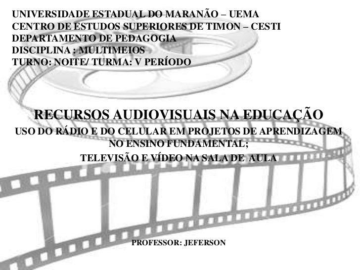 UNIVERSIDADE ESTADUAL DO MARANÃO – UEMACENTRO DE ESTUDOS SUPERIORES DE TIMON – CESTIDEPARTAMENTO DE PEDAGOGIADISCIPLINA : ...