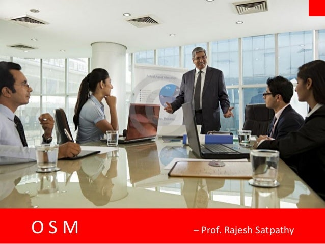 OSM   – Prof. Rajesh Satpathy