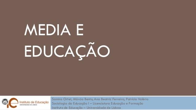 Samira Ortet, Márcia Bento, Ana Beatriz Ferreira, Patrícia Valério  Sociologia da Educação I – Licenciatura Educação e For...