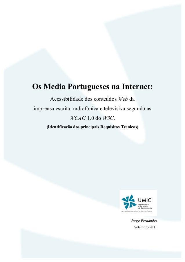 Os Media Portugueses na Internet:       Acessibilidade dos conteúdos Web daimprensa escrita, radiofónica e televisiva segu...