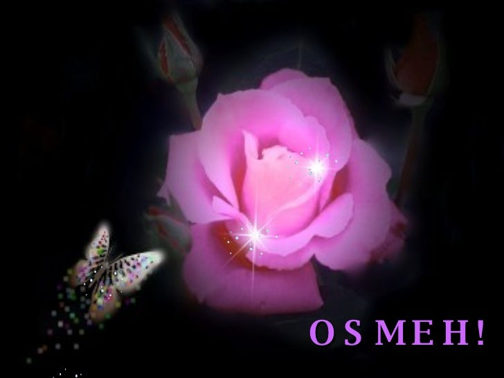 O S M E H !
