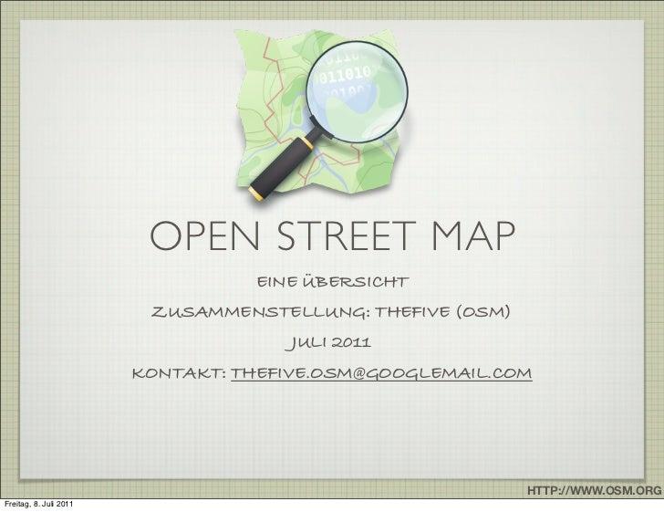 OPEN STREET MAP                                  EINE ÜBERSICHT                         ZUSAMMENSTELLUNG: THEFIVE (OSM)   ...