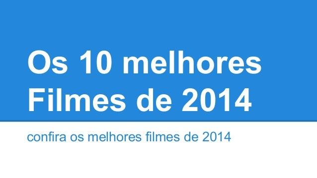 Os 10 melhores  Filmes de 2014  confira os melhores filmes de 2014