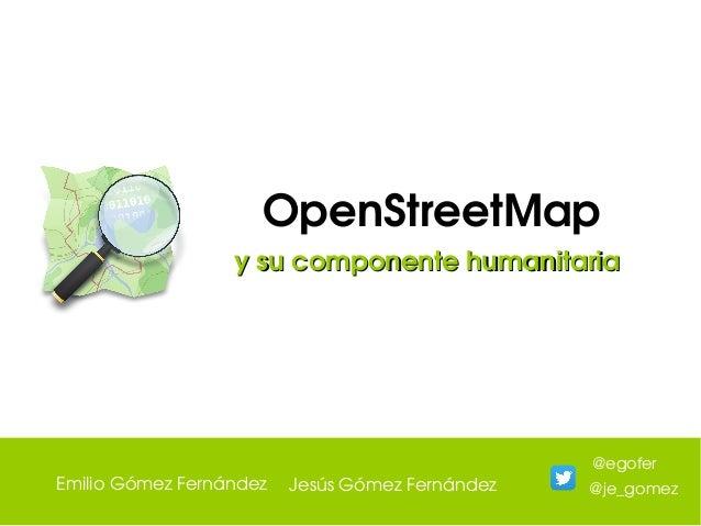 OpenStreetMap ysucomponentehumanitariaysucomponentehumanitaria EmilioGómezFernández JesúsGómezFernández @egofer ...