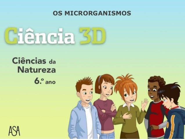 OS MICRORGANISMOS