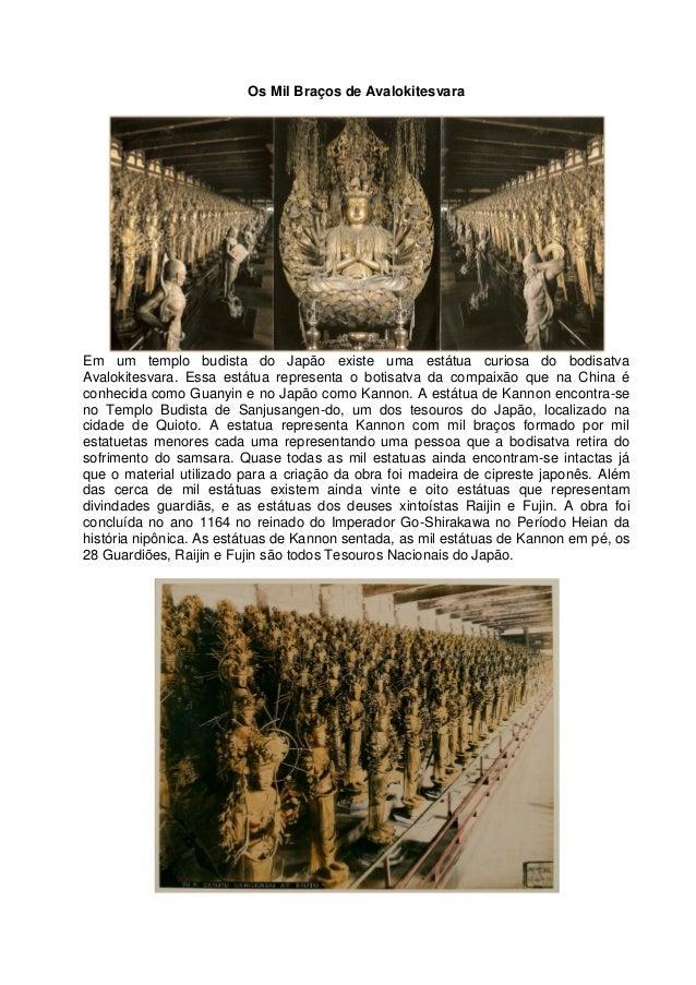 Os Mil Braços de AvalokitesvaraEm um templo budista do Japão existe uma estátua curiosa do bodisatvaAvalokitesvara. Essa e...
